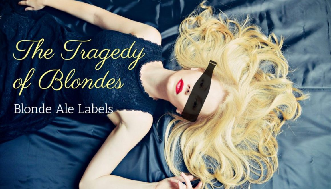 The Tragedy of Blondes – Blonde Ale Labels