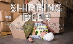 Shipping Beer: How To Send Beer Without Breakage, Every Time