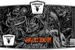 Drekker Brewing Company What Lies Beneath Imperial Stout
