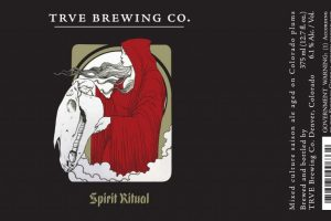 TRVE Spirit Ritual Mixed Culture Saison Ale Aged On Colorado Plums