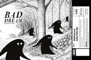 Bad Dream Mellowcore New England IPA