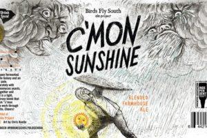 Birds Fly South C'Mon Sunshine Farmhouse Ale
